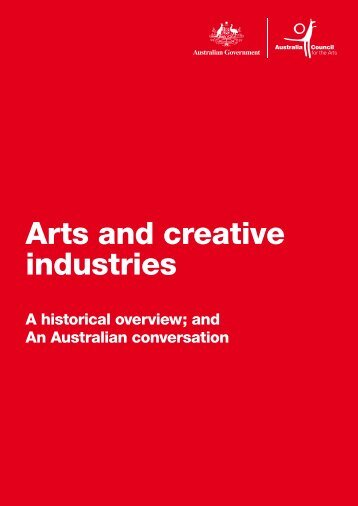 Arts and creative industries: a historical overview - Australia Council ...