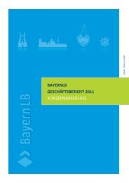 BayernLB Geschäftsbericht - Geschäftsbericht 2011 - Bayerische ...