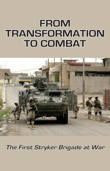 From TransFormaTion To CombaT The First stryker brigade at War