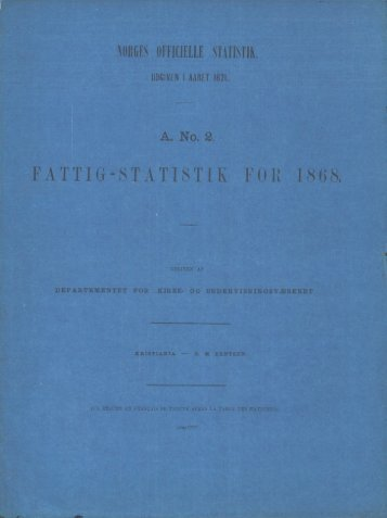 A. No. 2. FATTIG-STATISTIK FOR 1868.