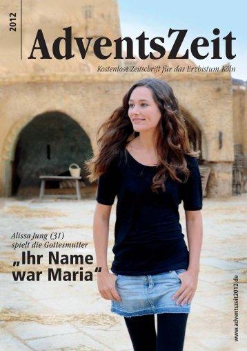 """spielt die Gottesmutter """"Ihr Name war Maria"""" 2012 - Erzbistum Köln"""