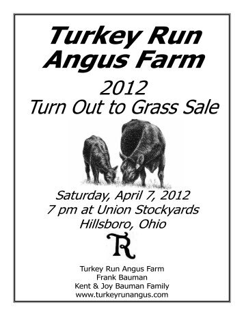2012 Turn Out to Grass Sale Catalog here - Turkey Run Angus Farm