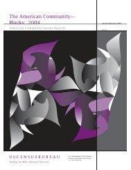 The American Community--Blacks: 2004 - Census Bureau