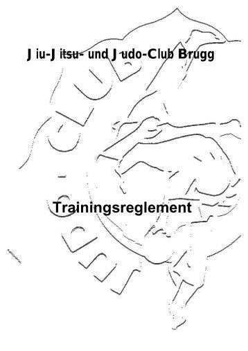 Trainingsreglement Ver2005 - Judo und Jiu-Jitsu-Club Brugg