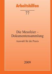 Die Messfeier - Dokumentensammlung. Auswahl für die Praxis ...