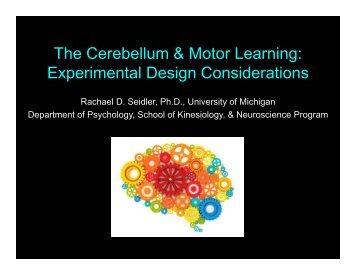 The Cerebellum & Motor Learning: Experimental Design ...