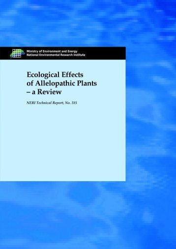 Ecological Effects of Allelopathic Plants – a Review - Danmarks ...