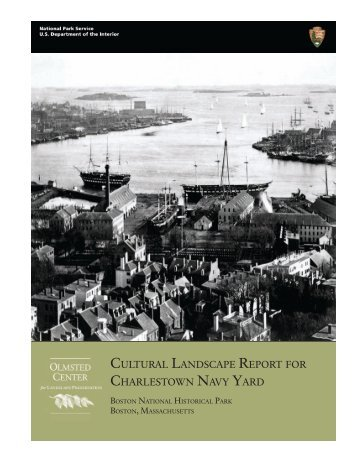Cultural Landscape Report for Charlestown Navy Yard, Boston