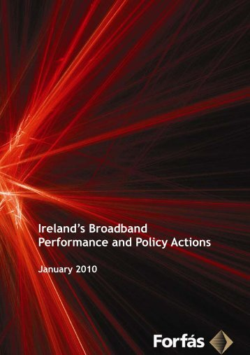 Ireland's Broadband Performance and Policy Actions (PDF, 47 - Forfás