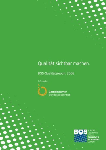 Qualität sichtbar machen. - BQS Qualitätsreport