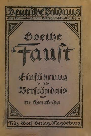 Goethes Faust, eine Einführung in sein Verständnis