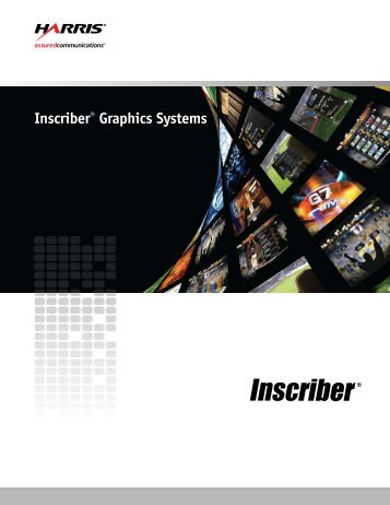 Inscriber® Graphics Systems - Harris Broadcast Communications ...