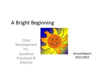 In Fiscal year 2012 - Sunshine Preschool & Daycare!