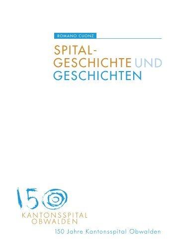 geschichte spital- geschichten und - Kantonsspital Obwalden