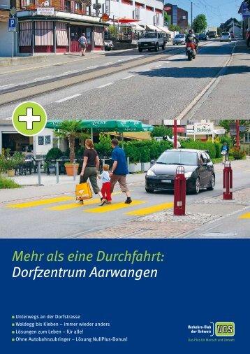 als eine Durchfahrt: Dorfzentrum Aarwangen - Autobahnzubringer ...