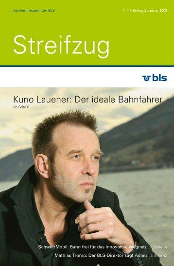Kuno Lauener: Der ideale Bahnfahrer - BLS AG