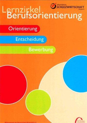 Lernzirkel Berufsorientierung - Arbeitskreis Schulewirtschaft-Bayern