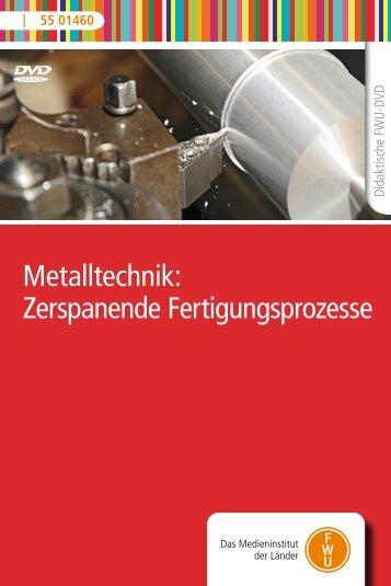 Metalltechnik: Zerspanende Fertigungsprozesse - FWU