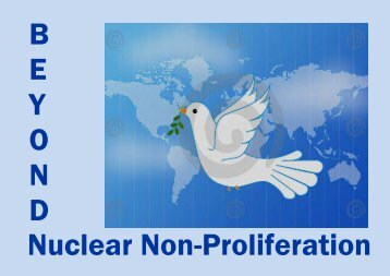 Beyond Nuclear Non-Proliferation - Nuclear Abolition News and ...
