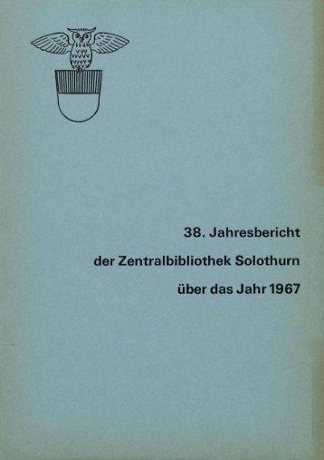 38. Jahresbericht der Zentralbibliothek Solothurn über das Jahr 1967