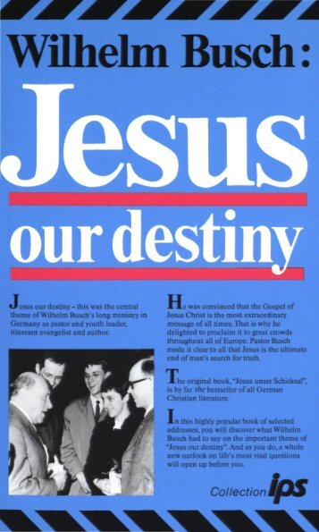 Wilhelm Busch Jesus our destiny