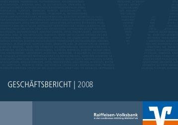GESCHÄFTSBERICHT | 2008 - VR meine Raiffeisenbank eG