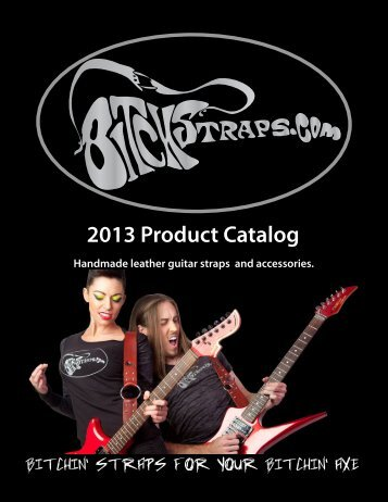 2013 Product Catalog Handmade leather guitar straps - Bitchstraps