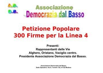 Petizione Popolare 300 Firme per la Linea 4 - Democrazia dal Basso