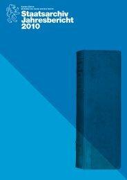 Staatsarchiv Jahresbericht 2010 - Staatsarchiv - Kanton Zürich