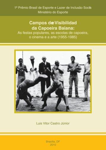 Campos de Visibilidad e da Capoeira Baiana: - Ministério do Esporte