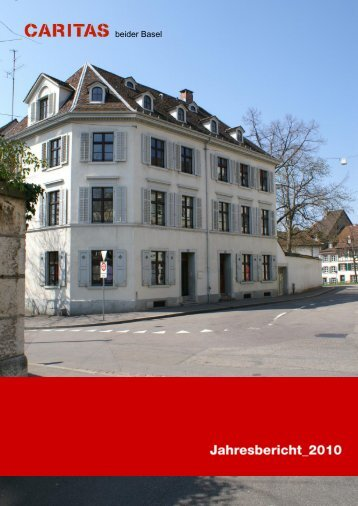 Jahresbericht 2010 - lang - Caritas beider Basel