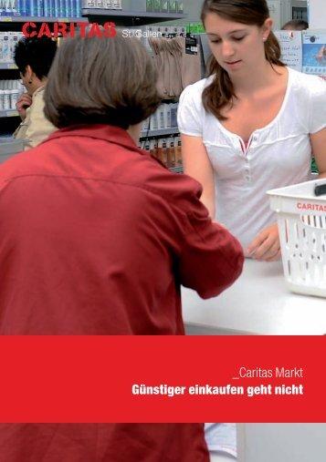 _Caritas Markt Günstiger einkaufen geht nicht - Caritas St.Gallen