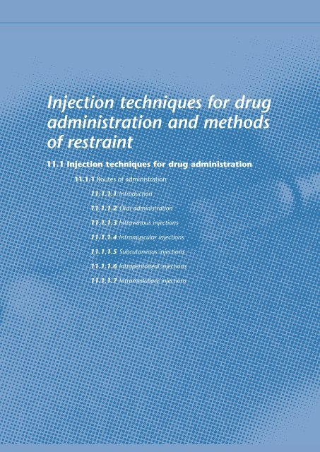 Injection techniques for drug administration and methods of restraint