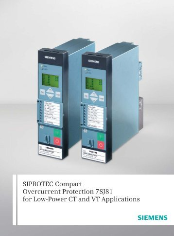 SIPROTEC Compact Overcurrent Protection 7SJ81 for Low-Power ...