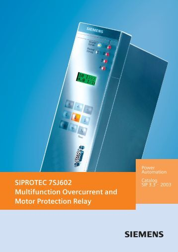 SIPROTEC 7SJ602 Multifunction Overcurrent and Motor Protection ...