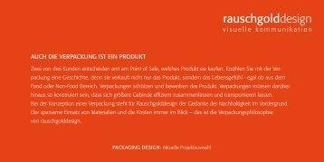 AuCh DIE VErPACKuNG ISt EIN ProDuKt - Rauschgolddesign