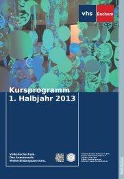 1. Halbjahr 2013 Kursprogramm - Volkshochschule Bochum