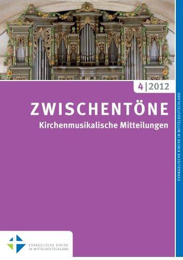 ZWISCHENTÖNE Heft 4/2012 - Kirchenmusik in der Evangelischen ...