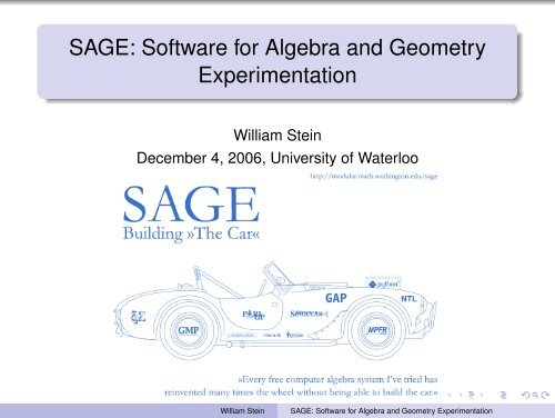 SAGE: Software for Algebra and Geometry     - William Stein