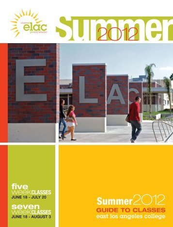 ELAC | Summer 2012 | Guide to Classes - East Los Angeles College