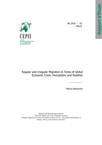 Regular and Irregular Migration in Times of Global Economic ... - Cepii