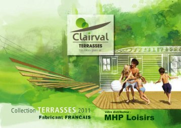 Terrasses Clairval - Catalogue 2011 - MHP Loisirs