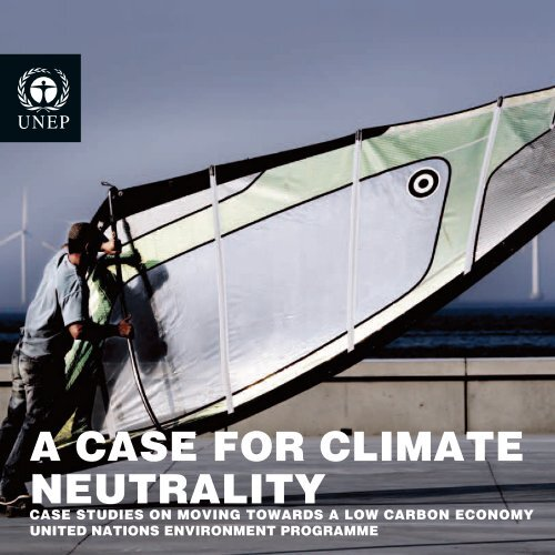 A CASE FOR CLIMATE NEUTRALITY - UNEP