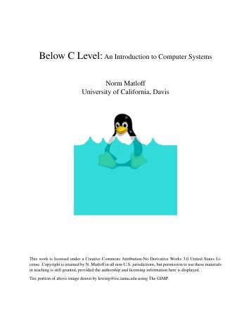 Below C Level:An Introduction to Computer Systems Norm Matloff ...