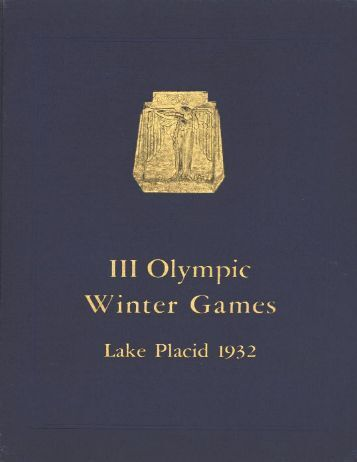 Olympic Official Report Lake Placid 1932 - LA84 Foundation