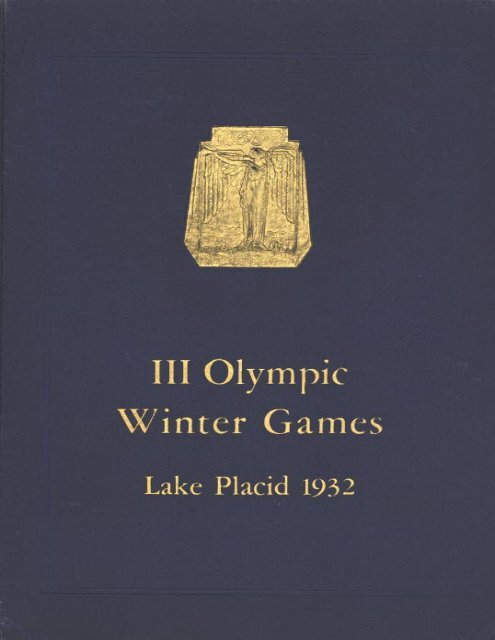 Olympic Official Report Lake Placid 1932 LA84 Foundation