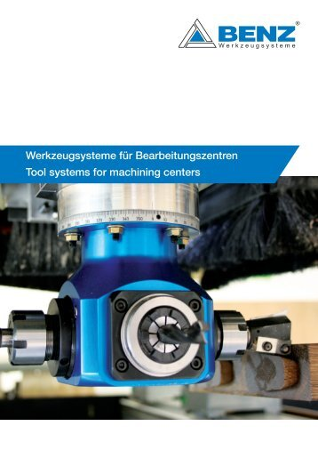 Werkzeugsysteme für Bearbeitungszentren Tool systems ... - Benz Inc