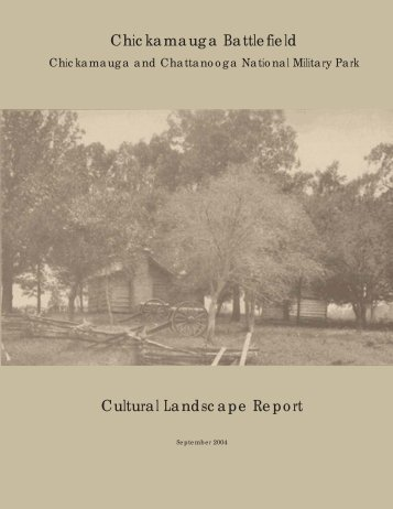 Cultural Landscape Report Chickamauga Battlefield - National Park ...