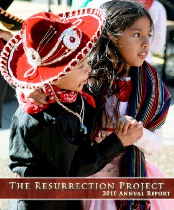 2010 Annual Report. - The Resurrection Project