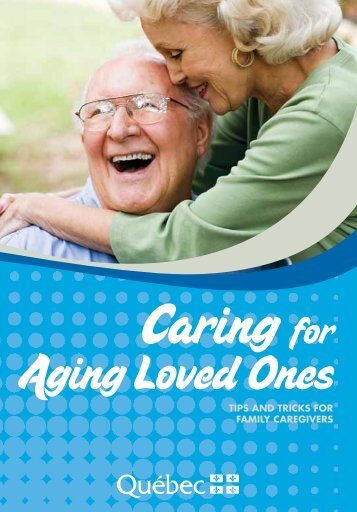 Caring for aging loved ones – Tips and tricks for family caregivers